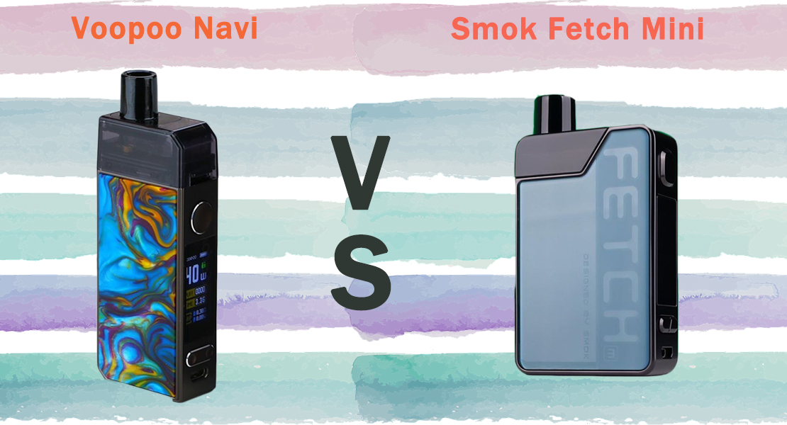 What's the Difference Between Smok Fetch Mini and Voopoo Navi
