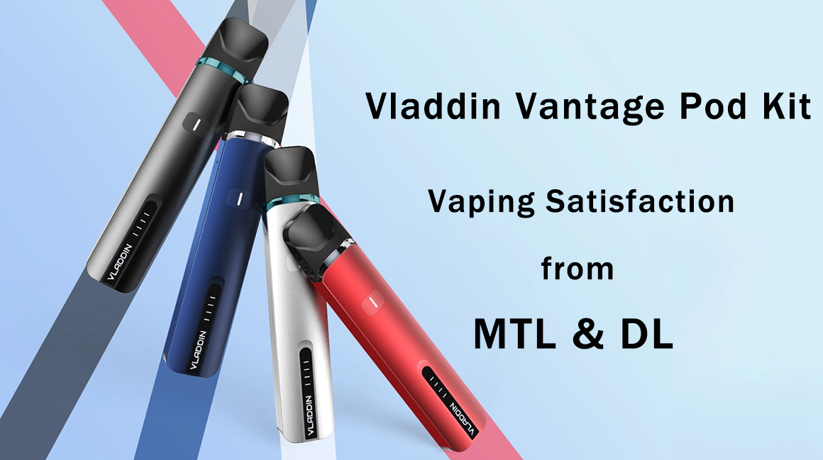 Vladdin Vantage Pod Kit Preview | Full Advantage of MTL/DL
